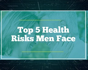 Top 5 Health Risks For Men
