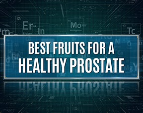 What Are The Best Fruits For A Healthy Prostate?