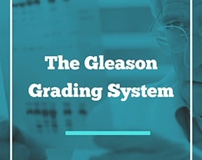 What Is The Gleason Grading System?