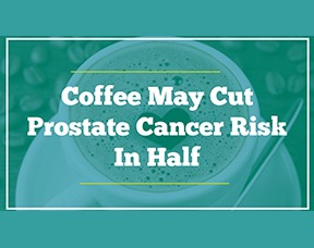 Drinking Italian Style Coffee May Cut Prostate Cancer Risk